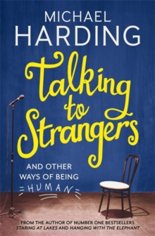 Talking to Strangers : And Other Ways of Being Human, Paperback Book