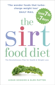 The SIRT Food Diet : The Revolutionary Plan for Health and Weight Loss, Paperback Book