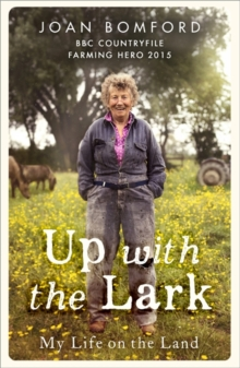 Up with the Lark : My Life on the Land, Paperback Book