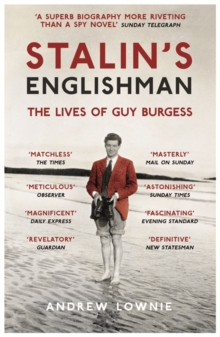 Stalin's Englishman: The Lives of Guy Burgess, Paperback Book