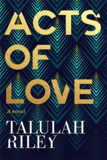 Acts of Love: a sizzling and sexy escapist romance perfect for summer, Hardback Book