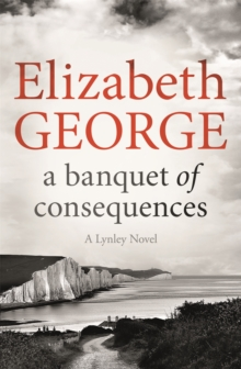 A Banquet of Consequences : An Inspector Lynley Novel, Paperback Book
