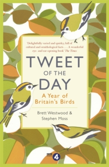 Tweet of the Day : A Year of Britain's Birds from the Acclaimed Radio 4 Series, Paperback Book