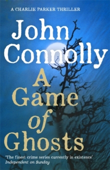 A Game of Ghosts : A Charlie Parker Thriller: 15.  From the No. 1 Bestselling Author of A Time of Torment, Hardback Book