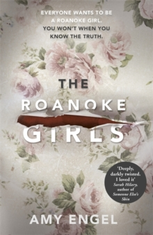 The Roanoke Girls: 'the most addictive thriller of the year', Hardback Book