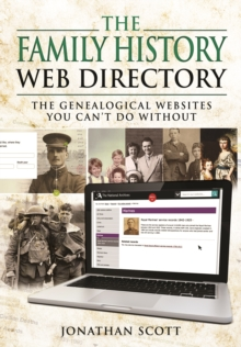 The Family History Web Directory : The Genealogical Websites You Can't Do Without, Paperback Book