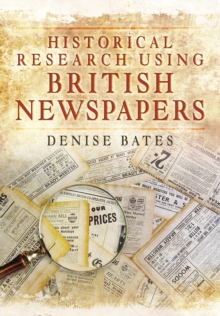 Historical Research Using British Newspapers, Paperback Book