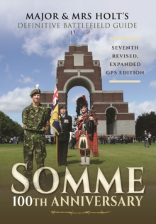 Major & Mrs Holt's Definitive Battlefield Guide Somme: 100th Anniversary, Paperback Book