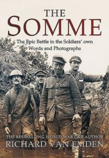 The Somme : The Epic Battle in the Soldiers' Own Words and Photographs, Paperback Book