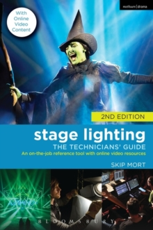 Stage Lighting : The Technicians' Guide : An on-the-Job Reference Tool, Paperback Book