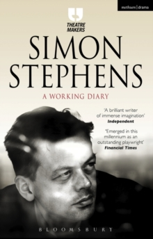 Simon Stephens: A Working Diary, Paperback Book