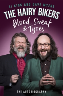 The Hairy Bikers Blood, Sweat and Tyres : The Autobiography, Hardback Book