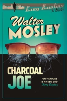 Charcoal Joe: The Latest Easy Rawlins Mystery : Easy Rawlins 14, Hardback Book