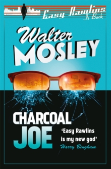 Charcoal Joe: The Latest Easy Rawlins Mystery : Easy Rawlins 14, Paperback Book