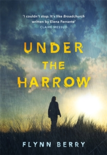 Under the Harrow : The Award-Winning Debut Thriller of the Year, Hardback Book