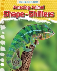 Amazing Animal Shape-Shifters, Paperback Book