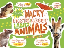 Totally Wacky Facts About Land Animals, Paperback Book