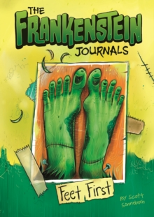 The Frankenstein Journals: Feet First, Paperback Book