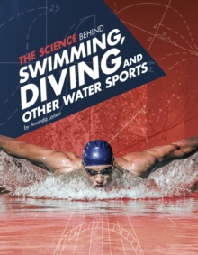 The Science Behind Swimming, Diving, and Other Water Sports, Hardback Book