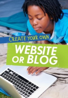 Create Your Own Website or Blog, Hardback Book
