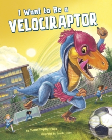 I Want to be a Velociraptor, Paperback Book