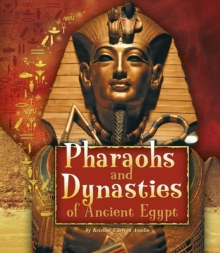Pharaohs and Dynasties of Ancient Egypt, Hardback Book