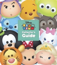 Disney Tsum Tsum Collectors Guide, Paperback Book