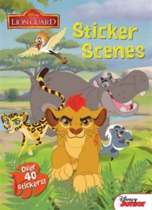 Disney Junior the Lion Guard Sticker Scenes, Paperback Book