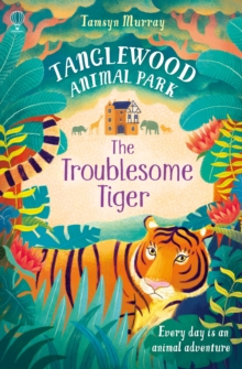 TangleWood Animal Park (2): The Troublesome Tiger, Paperback Book
