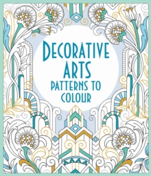 Decorative Arts Patterns to Colour, Paperback Book
