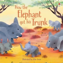 How the Elephant Got His Trunk, Paperback Book