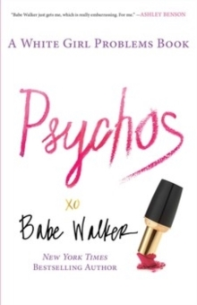 Psychos: A White Girl Problems Book, Paperback Book