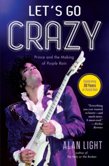 Let's Go Crazy: Prince and the Making of Purple Rain, Paperback Book