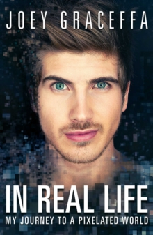 In Real Life: My Journey to a Pixelated World, Paperback Book