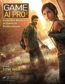 Game AI Pro 2 : Collected Wisdom of Game AI Professionals, Hardback Book