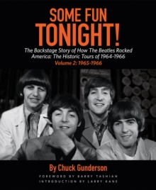 Some Fun Tonight! Volume 2 : The Backstage Story of How the Beatles Rocked America: The Historic Tours of 1964 1966: Volume 2: 1965-1966, Paperback Book