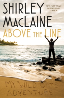 Above the Line: My Wild Oats Adventure, Hardback Book