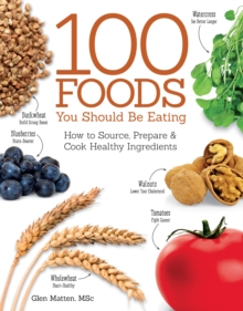 100 Foods You Should Be Eating, Paperback Book