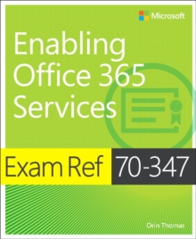 Exam Ref 70-347 Enabling Office 365 Services, Paperback Book