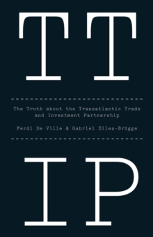 Ttip - the Truth About the Transatlantic Trade Andinvestment Partnership, Paperback Book
