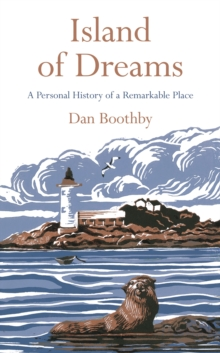 Island of Dreams : A Personal History of a Remarkable Place, Hardback Book