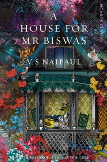 A House for Mr Biswas : Picador Classic, Paperback Book