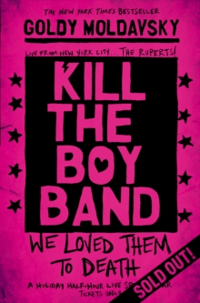 Kill the Boy Band, Paperback Book