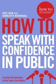 How to: Speak with Confidence in Public, Paperback Book