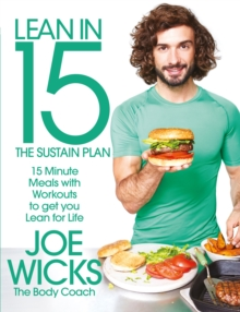 Lean in 15: The Sustain Plan : 15 Minute Meals and Workouts to Get You Lean for Life, Paperback Book