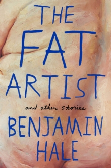 The Fat Artist and Other Stories, Hardback Book