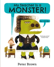 My Teacher is a Monster! (No, I am Not), Paperback Book