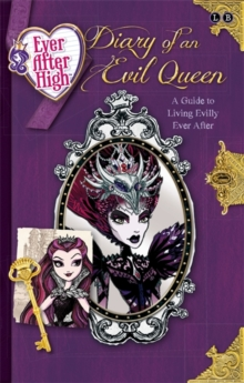 Diary of an Evil Queen : A Guide to Living Evilly Ever After, Paperback Book