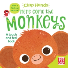 Here Come the Monkeys : A Touch-and-Feel Board Book with a Fold-Out Surprise, Board book Book