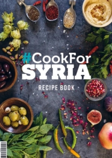 #Cook for Syria : The Recipe Book, Hardback Book